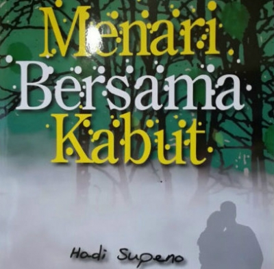 "Novel kontemporer ""Menari.Bersama Kabut"" karya Hadi Supeno"